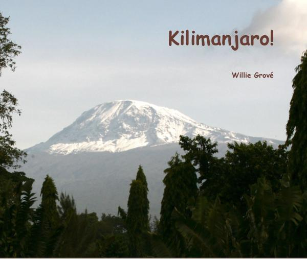 Dust cover of my coffee table book on the Kilimanjaro adventure. Click on the image to visit the publisher's site where a preview of the first 15 pages is available.